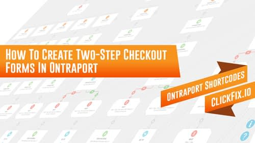 How To Create Two-Step Checkout Forms In Ontraport