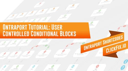 Ontraport User Controlled Conditional Blocks