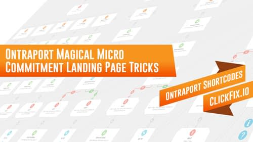 Ontraport's Magical Micro Commitment Landing Pages
